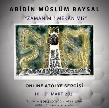 Abidin Müslüm Baysal'dan dijital sergi: Zaman mı, Mekan mı?